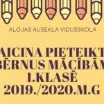 Aicina vecākus pieteikt bērnus mācībām 1.klasē 2019./2020.m.g
